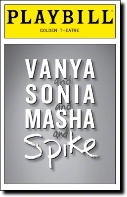 Vanya and Sonia and Masha and Spike Playbill Covers on Broadway - Information, Cast, Crew, Synopsis and Photos - Playbill Vault