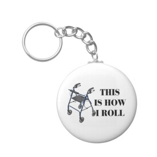 This Is How I Roll Walker Key Chain In our offer link above you will seeShopping          This Is How I Roll Walker Key Chain Review from Associated Store with this Deal...