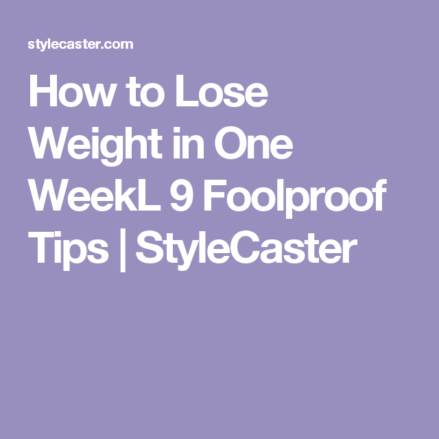 How to Lose Weight in One WeekL 9 Foolproof Tips | StyleCaster
