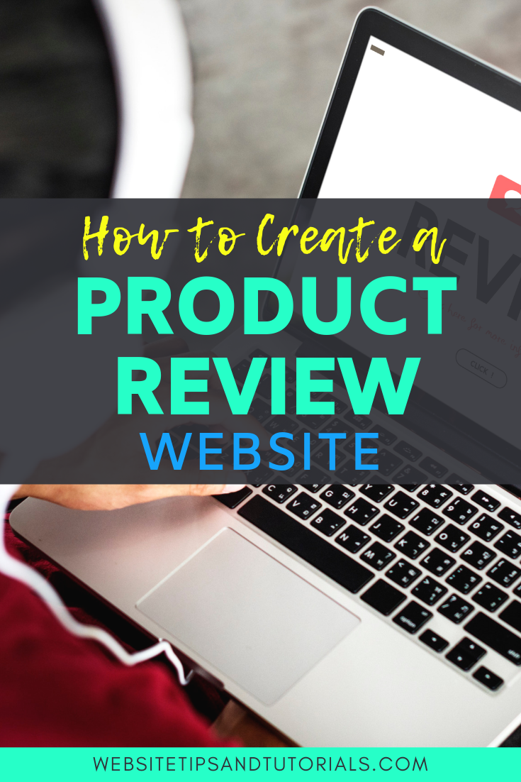 How To Create A Product Review Website Website Tips And Tutorials In 2020 Product Review Blog Blogging Advice How To Start A Blog