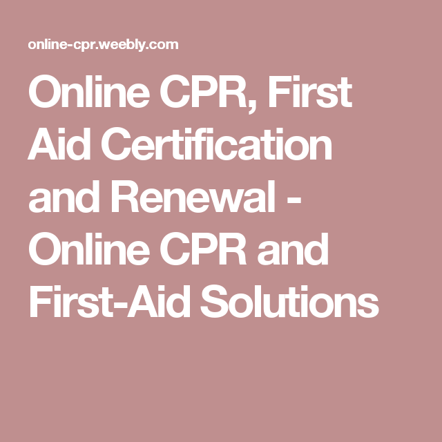 online cpr, first aid certification and renewal - online cpr and ...