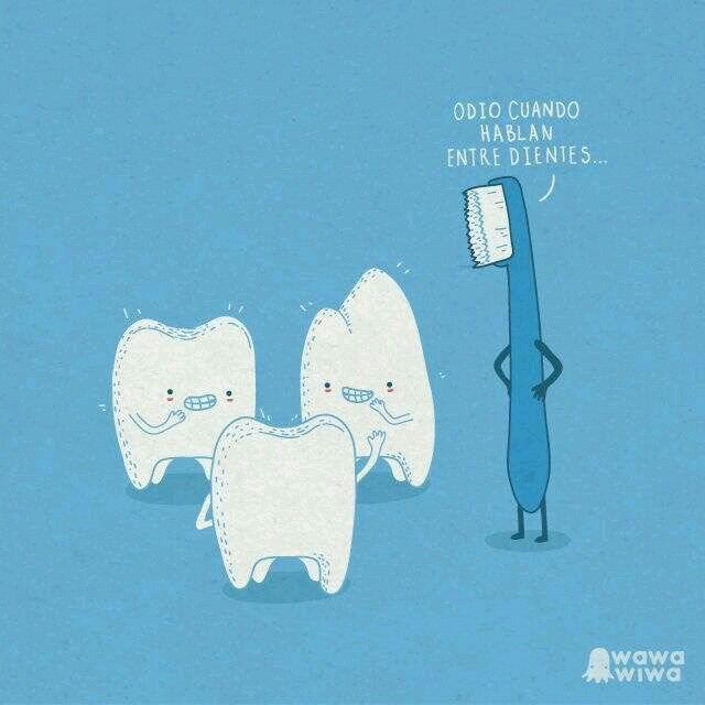 No me ables entre dientes