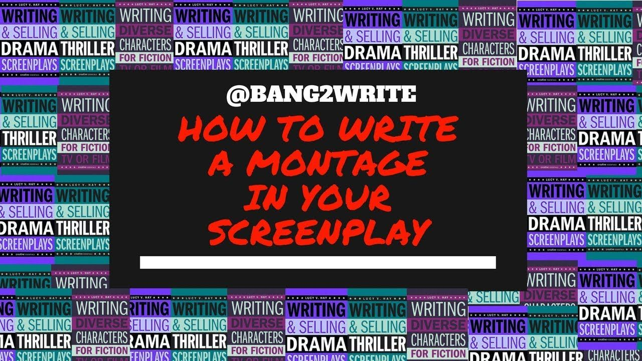 How To Write A Montage In Your Screenplay Screenplay