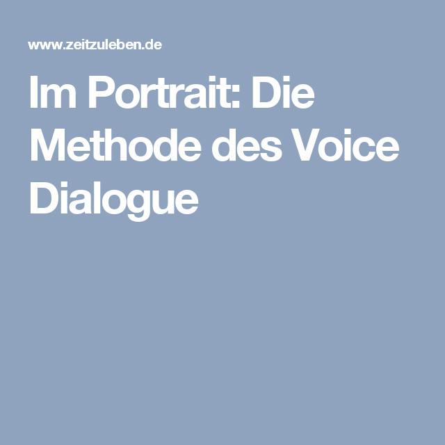 Im Portrait: Die Methode des Voice Dialogue