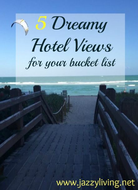 Need some new inspiration for your travel bucket list? Check out this quickie post from the blog.  5 Dreamy Hotel Views. #Blog #JazzyLiving