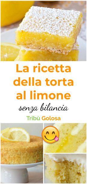 La ricetta della soffice torta senza bilancia al limone!