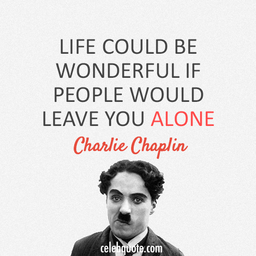 Famous Quotes By Charlie Chaplin: Charlie Chaplin