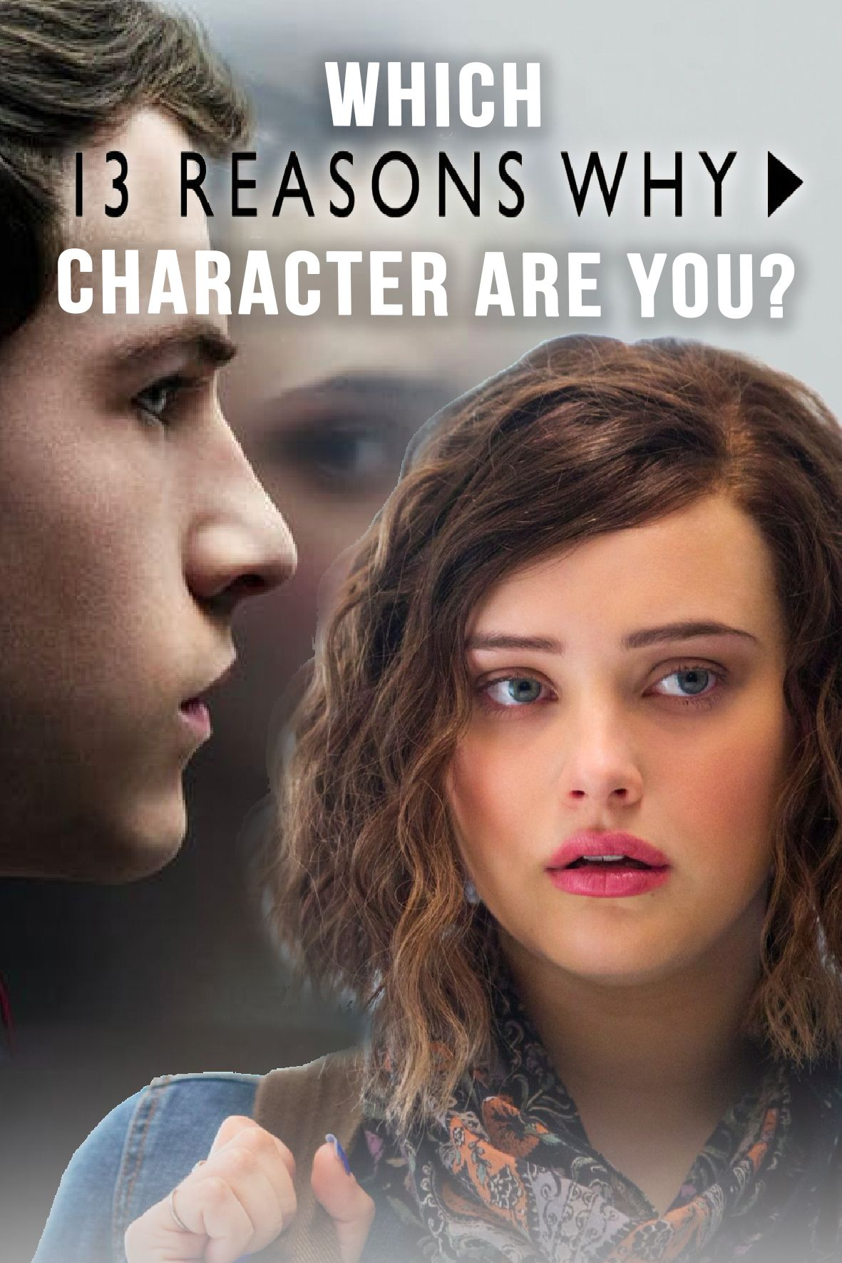 Quiz Which 13 Reasons Why Character Are You 13 Reasons Why Quiz 13 Reasons Quiz