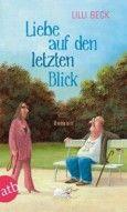 Nominiert Fur Den Lovelybooks Leserpreis In Der Kategorie Romantik Liebe Auf Den Letzten Blick Von Lilli Beck Kostenlose Bucher Bucher Welt Der Bucher