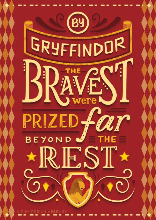 'The bravest were prized far beyond the rest' Gryffindor quote | Harry Potter