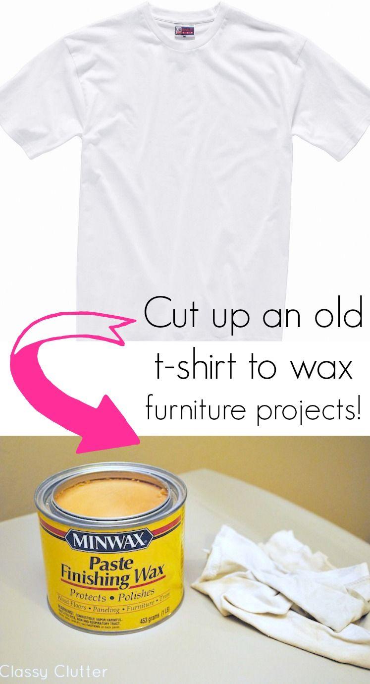 Cut up an old t-shirt to wax furniture - www.classyclutter.net