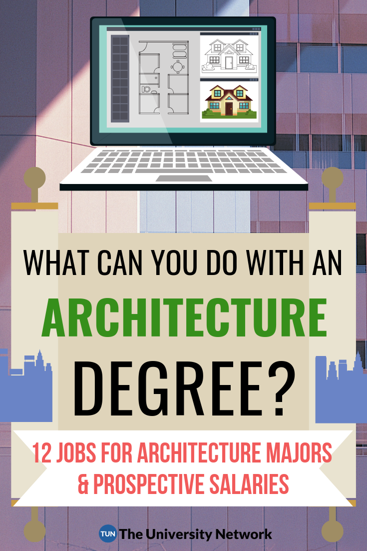 12 Jobs For Architecture Majors The University Network Architecture Jobs Architecture Program Study Architecture