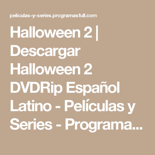 Halloween 2 | Descargar Halloween 2 DVDRip Español Latino - Películas y Series - ProgramasFull.com