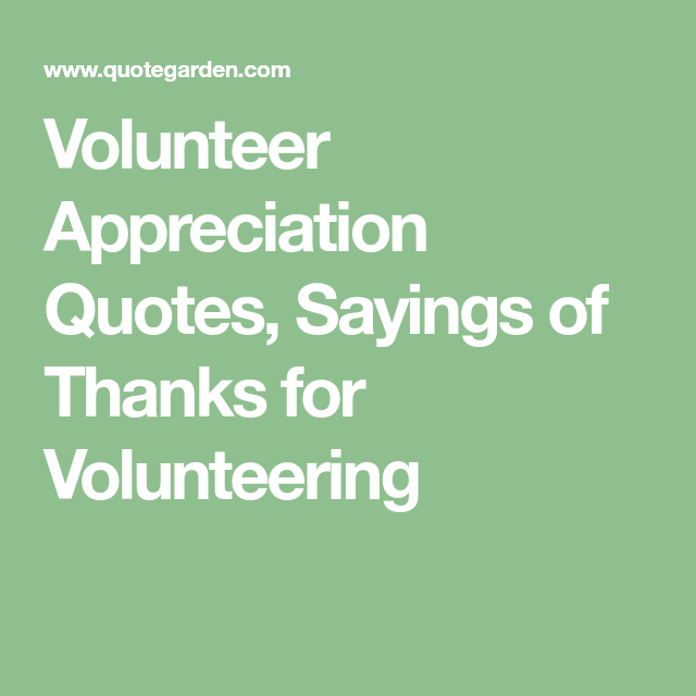 Volunteer Appreciation Quotes, Sayings of Thanks for ...