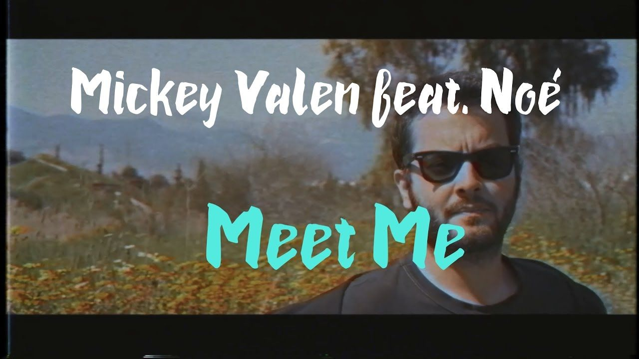 Mickey Valen Meet Me Feat Noé Lyric Video Lyrics Music Channel Mickey
