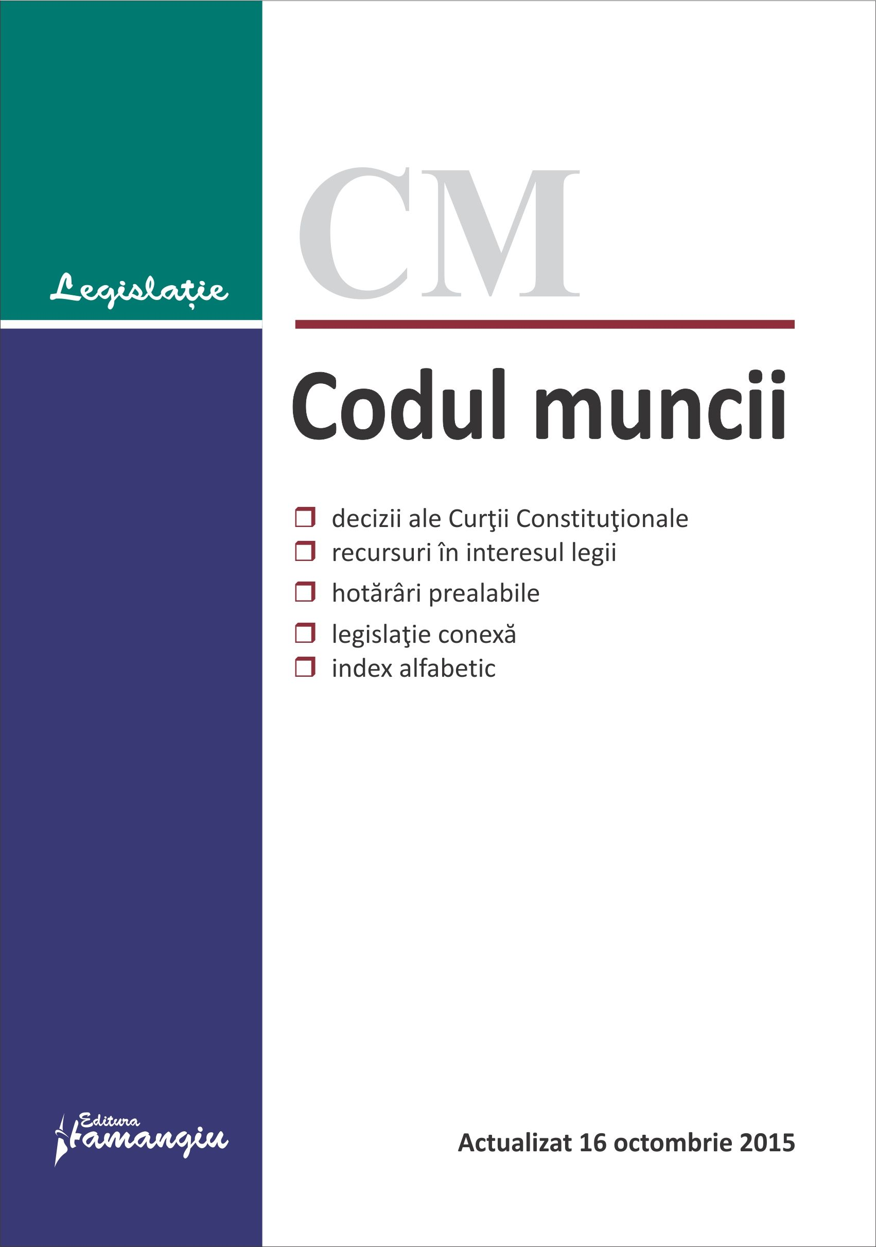 Codul muncii. Actualizat 16 octombrie 2015