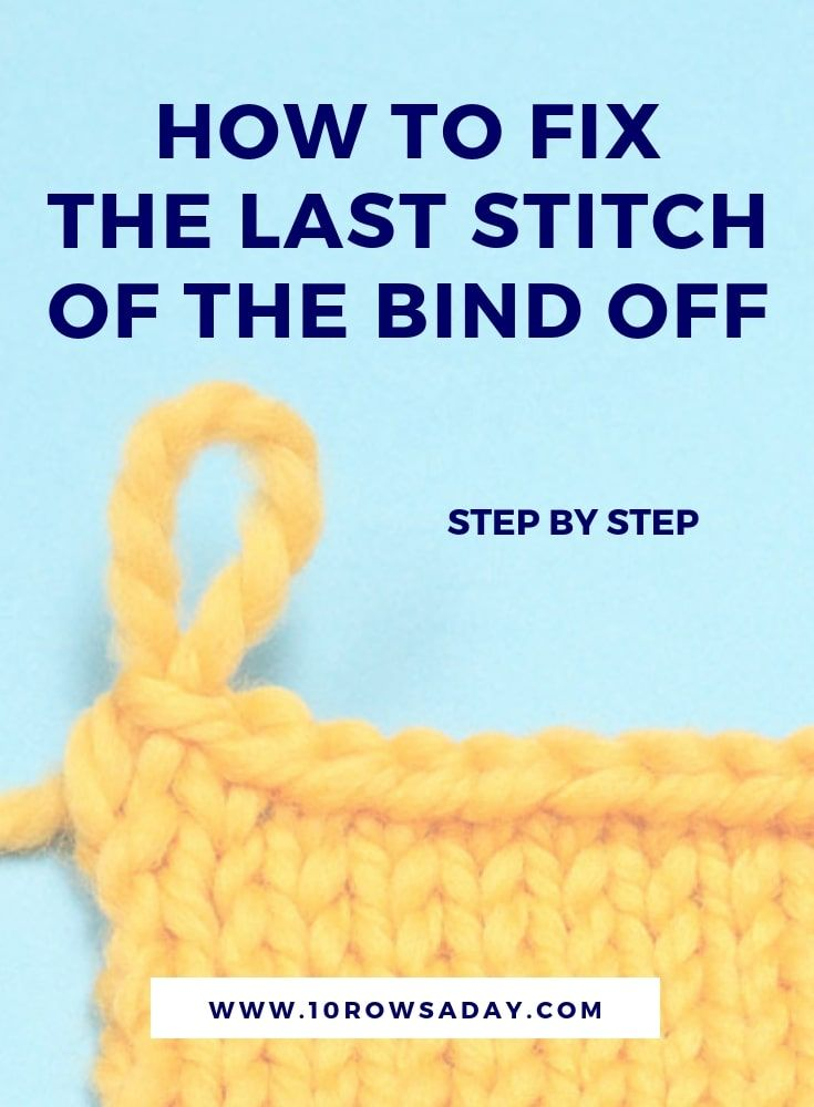 Five Ways To Neatly Bind Off The Last Stitch | 10 Rows A Day Tutorial - Knitting Tutorial