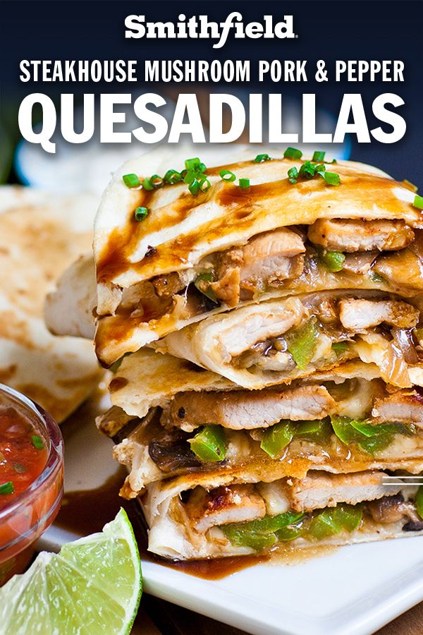 Steakhouse Mushroom Pork & Pepper Quesadillas in 2019 ...