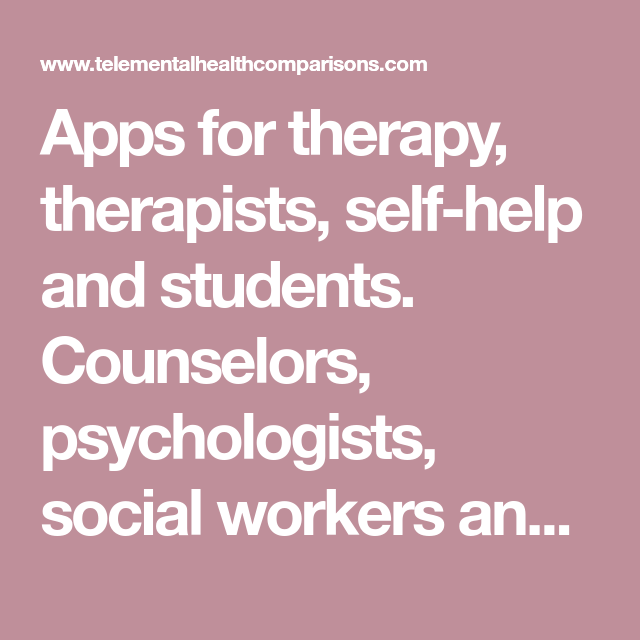 Apps for therapy, therapists, selfhelp and students