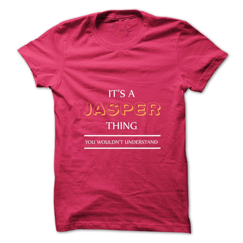 Tshirt Perfect Tshirt Its An Jasper Thing You Wouldns Understand New T Shirt Coupon 5