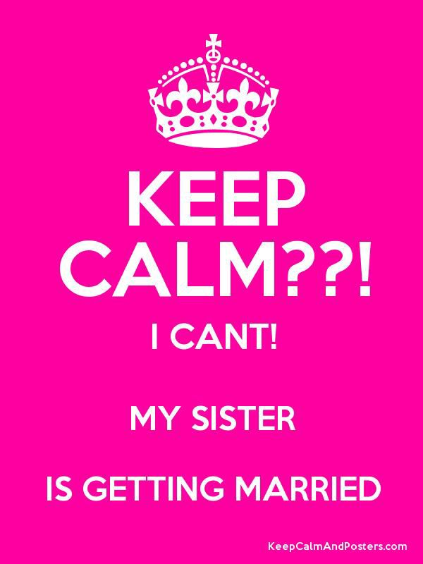 My Sister Getting Married Wedding Quotes To A Friend Getting Married Quotes Married Quotes