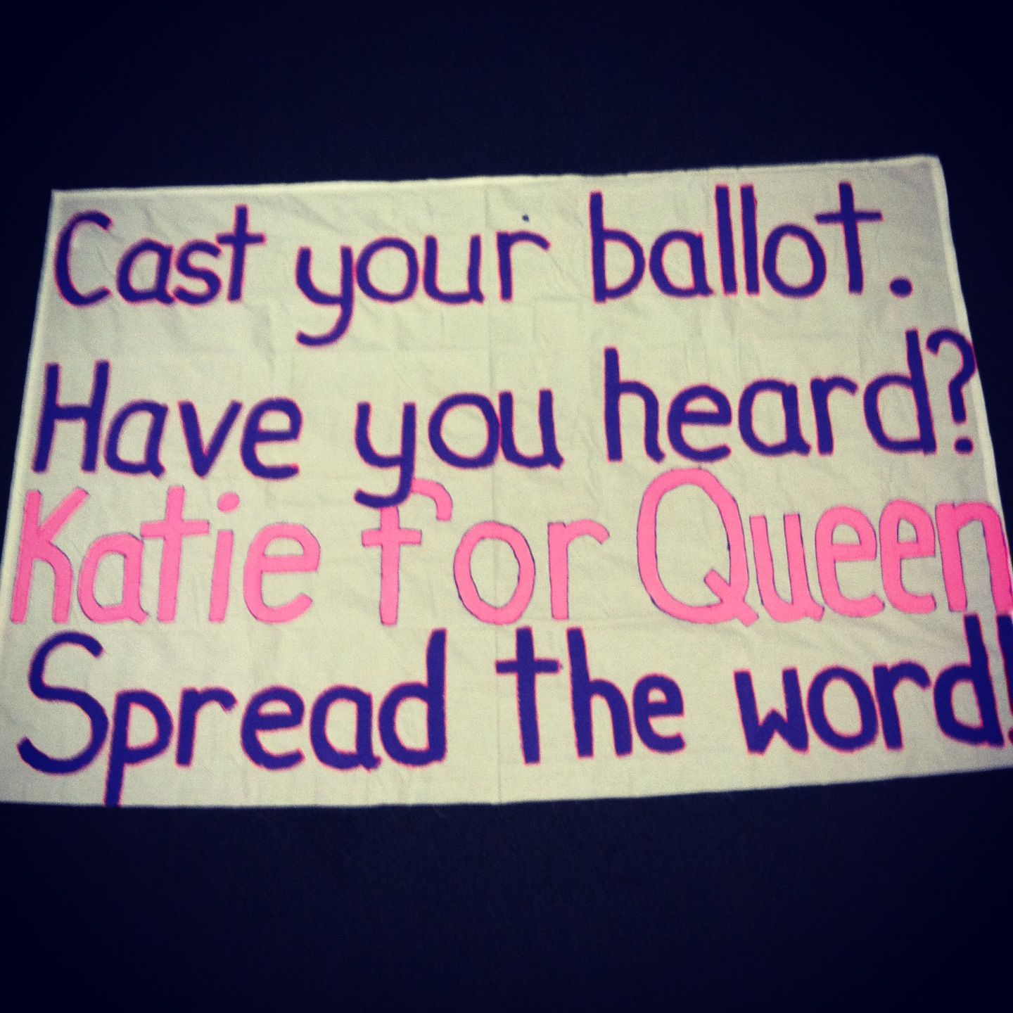 homecoming queen banner; or whoever our candidate is (: | public