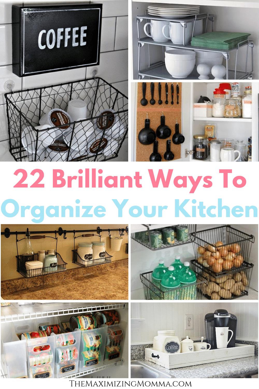 22 Brilliant Ways To Organize Your Kitchen Kitchen Hacks Organization Kitchen Organization Kitchen Counter Organization