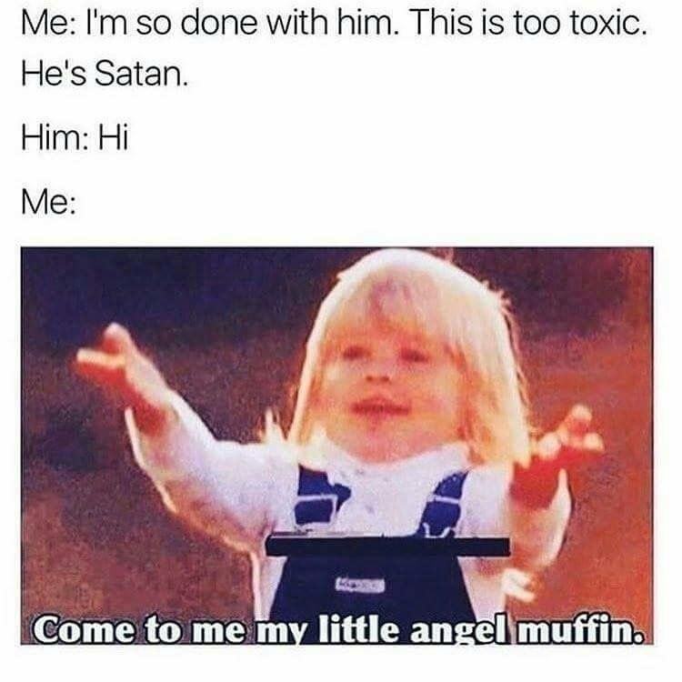He Is Toxic Come To Me Relationship Jokes Funny Boyfriend Memes Funny Relationship Quotes