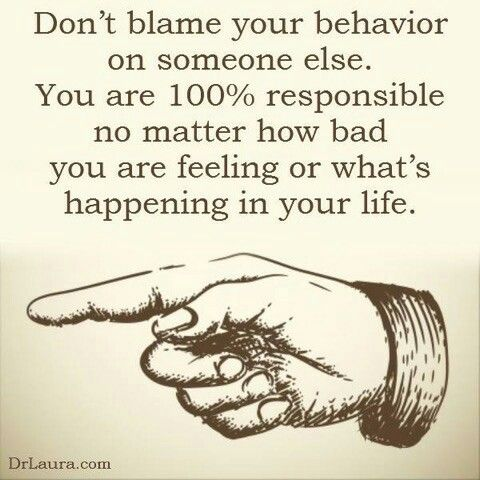 You are responsible for your OWN life