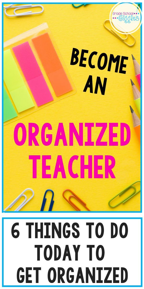 Photo of 6 Things To Do Today To Be An Organized Teacher – Grade School Giggles