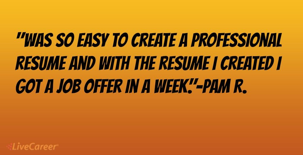 Was so easy to create a professional resume and with the resume I - livecareer resume review