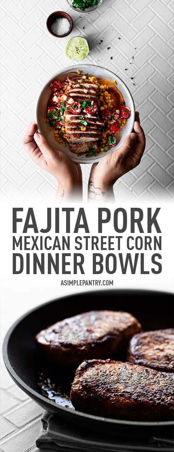 Spiced Fajita Pork and Creamy Mexican Street Corn Dinner Bowls #mexicanstreetcorn