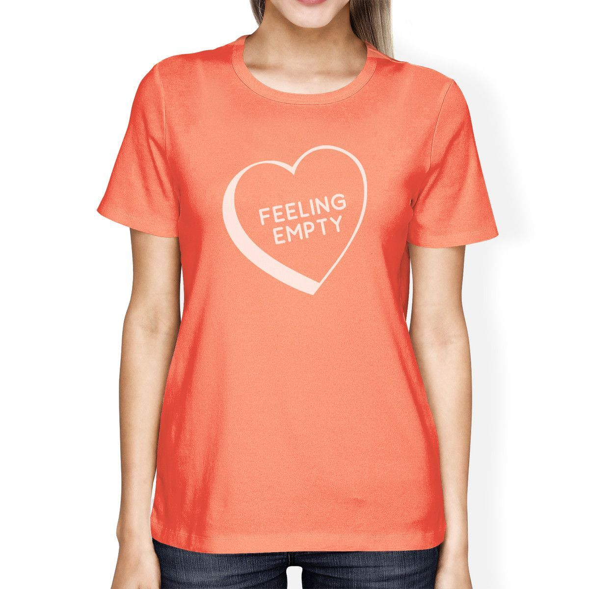 Funny Presents For Her Part - 41: Feeling Empty Heart Peach Round Neck Shirt Funny Gifts For Her