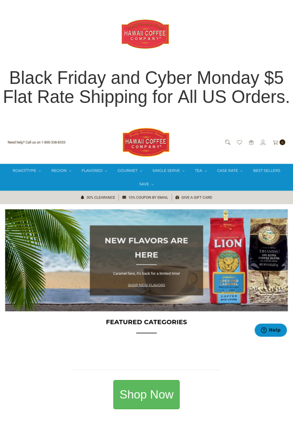 Black Friday And Cyber Monday 5 Flat Rate Shipping For All Us Orders In 2020 Coffee Company New Flavour Kona Coffee