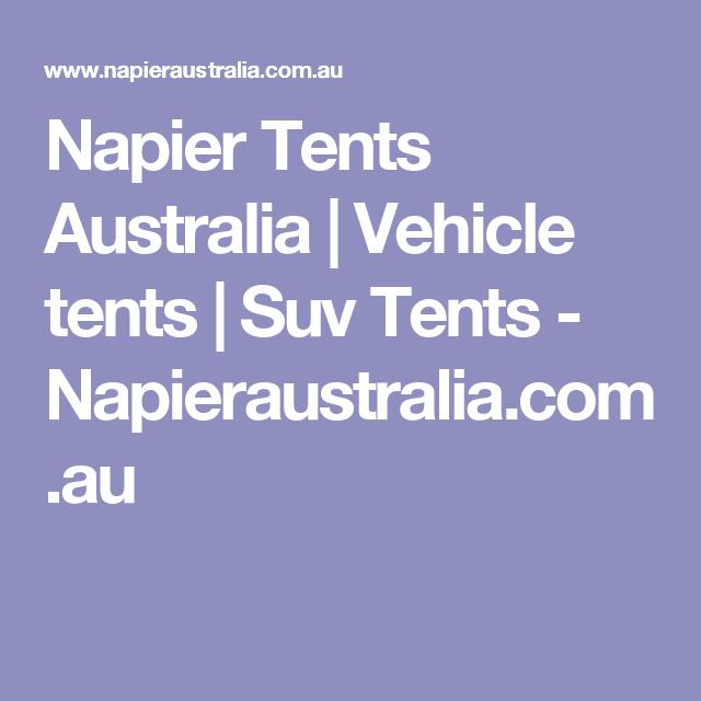 Napier Tents Australia | Vehicle tents | Suv Tents - Napieraustralia.com.au  sc 1 st  Pinterest & Napier Tents Australia | Vehicle tents | Suv Tents ...