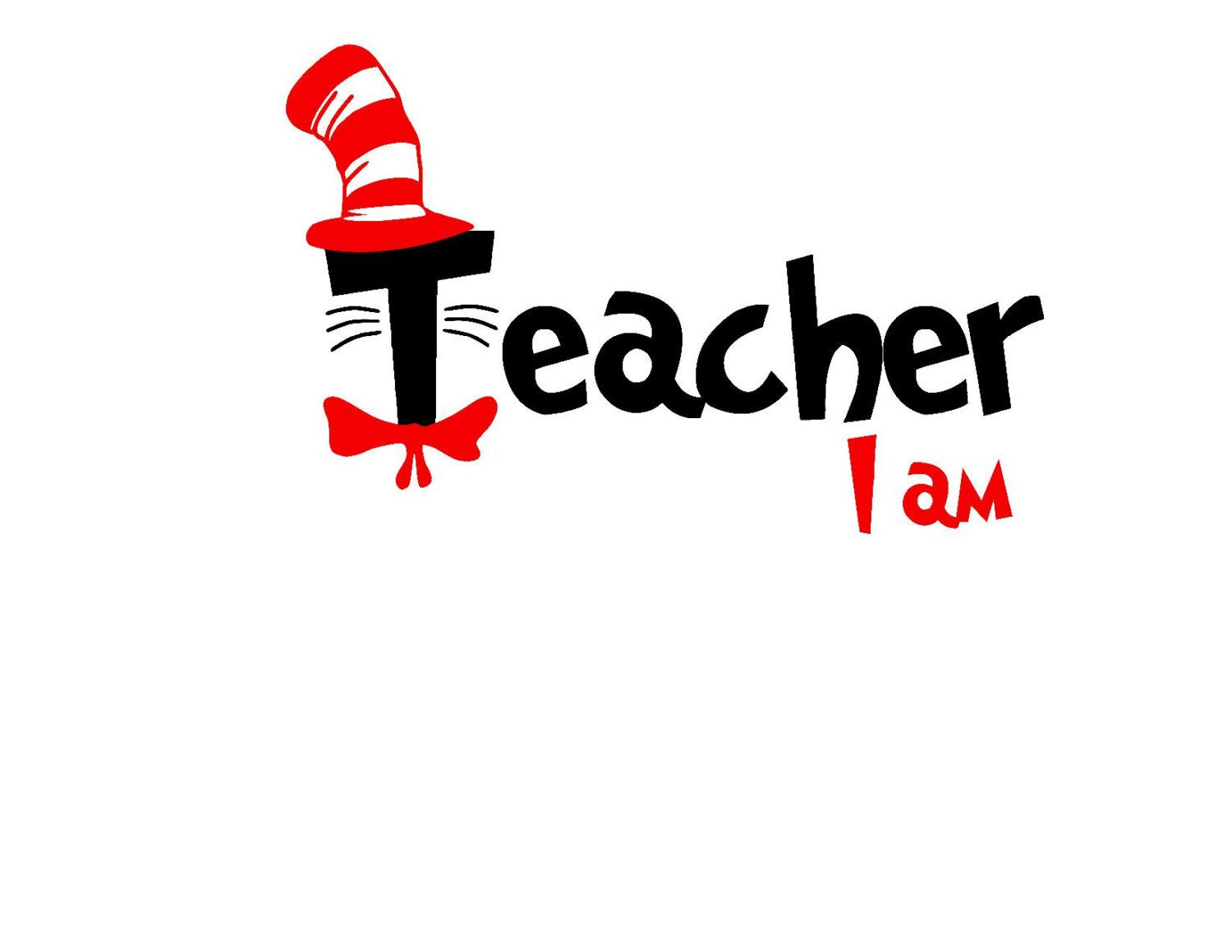 Dr Seuss Read Across America Teacher I Am Cat In The Hat Svg Or Silhouette Instant Download Dr Seuss Teacher Dr Seuss Shirts Dr Seuss Week