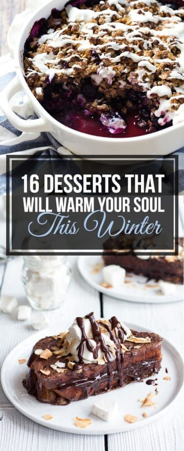 16 Warm Desserts That Will Save Your Life This Winter -   14 desserts Winter warm ideas