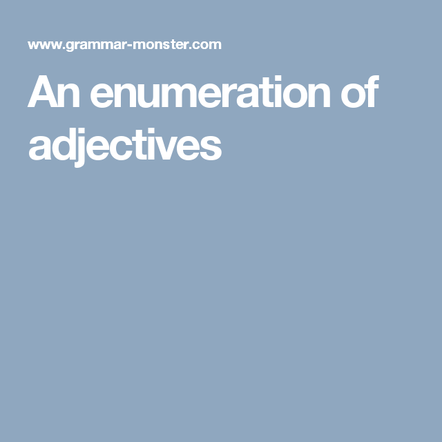 This Page Is About Enumeration Of Adjectives And Commas Between Multiple  Adjectives. See The Definition Of Enumeration Of Adjectives In Grammar  Monsteru0027s ...