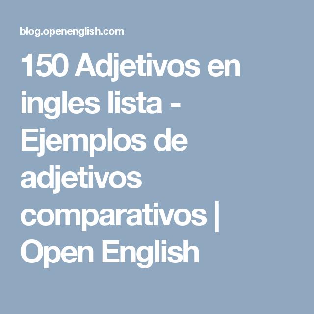 150 Adjetivos en ingles lista - Ejemplos de adjetivos comparativos ...