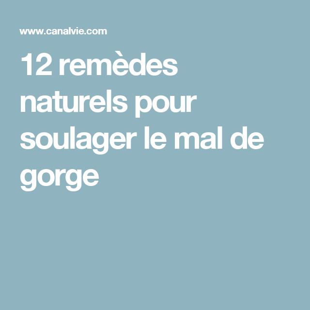 12 rem des naturels pour soulager le mal de gorge sante pinterest remede rem des naturels. Black Bedroom Furniture Sets. Home Design Ideas
