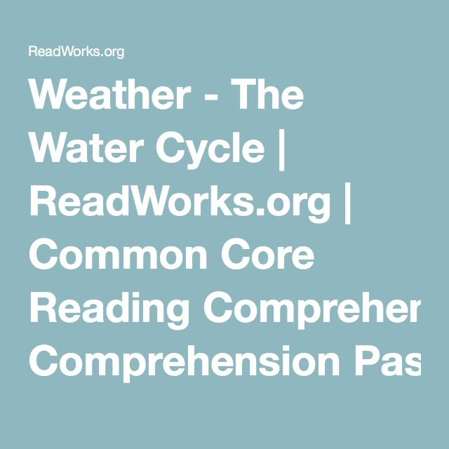 Weather The Water Cycle Readworks Common Core Reading