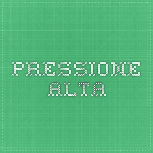 pressione alta
