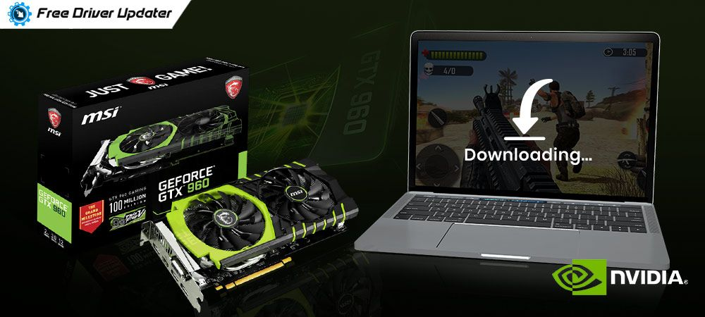 Nvidia Geforce Gtx 960 Driver Download Install And Update In 2020 Nvidia Installation Download