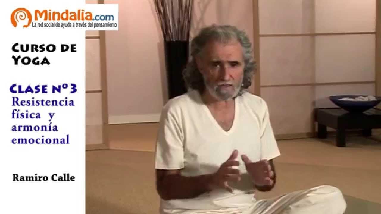 Resistencia Física Y Armonía Emocional Por Ramiro Calle Clase De Yoga 3 Clase De Yoga Cursos De Yoga Yoga