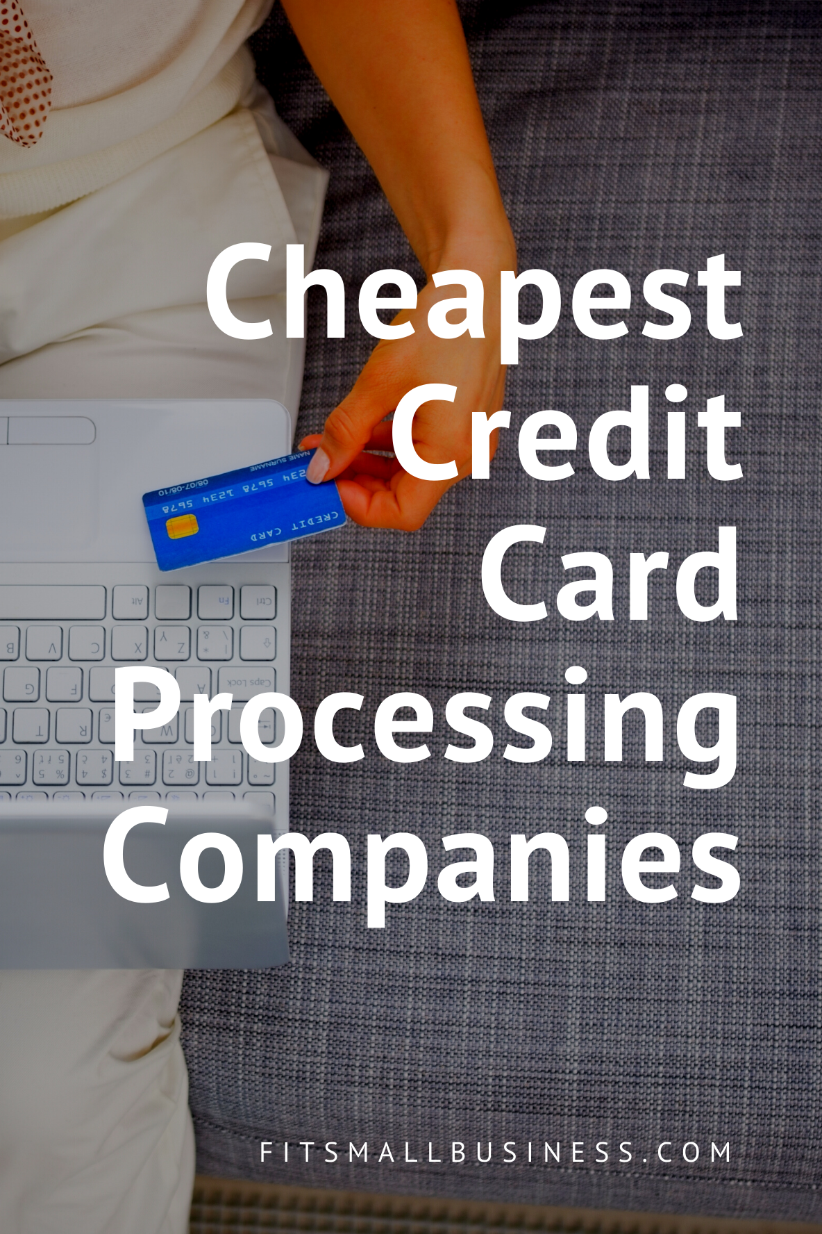 Cheapest Credit Card Processing Companies Credit Card Processing Small Business Credit Cards Business Credit Cards