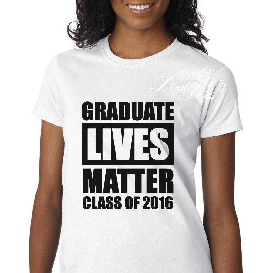 Graduate lives matter graduation tshirt design