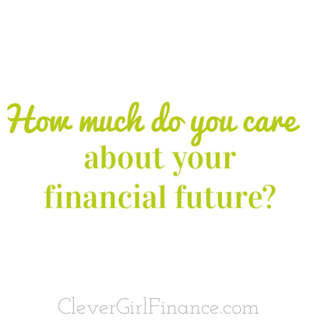 Finance Quotes Your Financial Future Is Super Important Clever Girl Finance