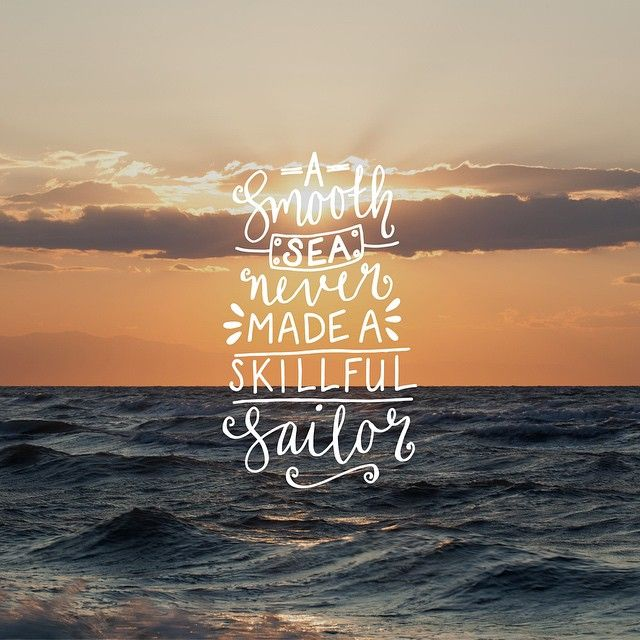 A smooth sea never made a skillful sailor #quotes #motivation quotesalarm.com