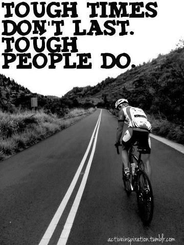 Tough People Entrepreneur Pinterest Cycling Cycling Quotes