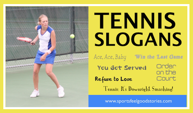 Tennis Slogans Phrases And Sayings To Inspire And Motivate Tennis Quotes Tennis Team Team Slogans